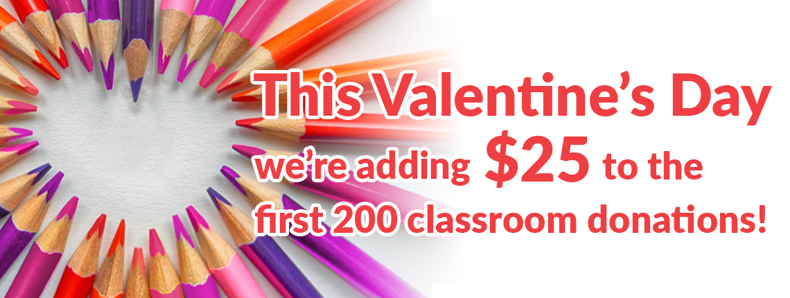 We're adding $25 to the first 200 classroom donations