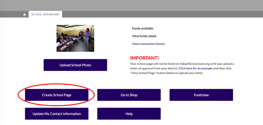 """Create your school page. From your dashboard, click the """"Create School Page"""" button.  Note: You can return to your dashboard at anytime by clicking """"School Dashboard"""" or the home icon near the top left of the page."""
