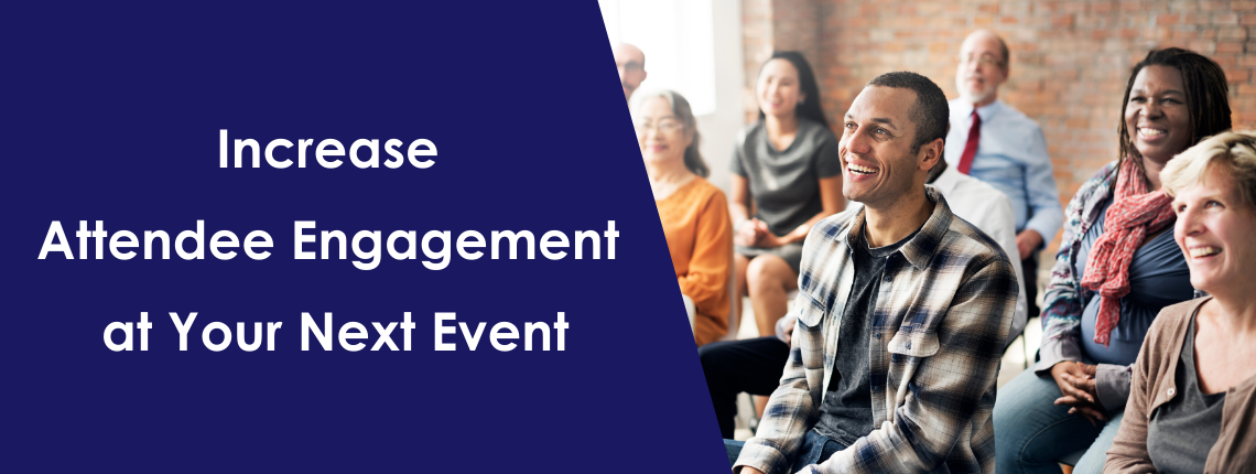 Increase Attendee Engagement at Your Next Event