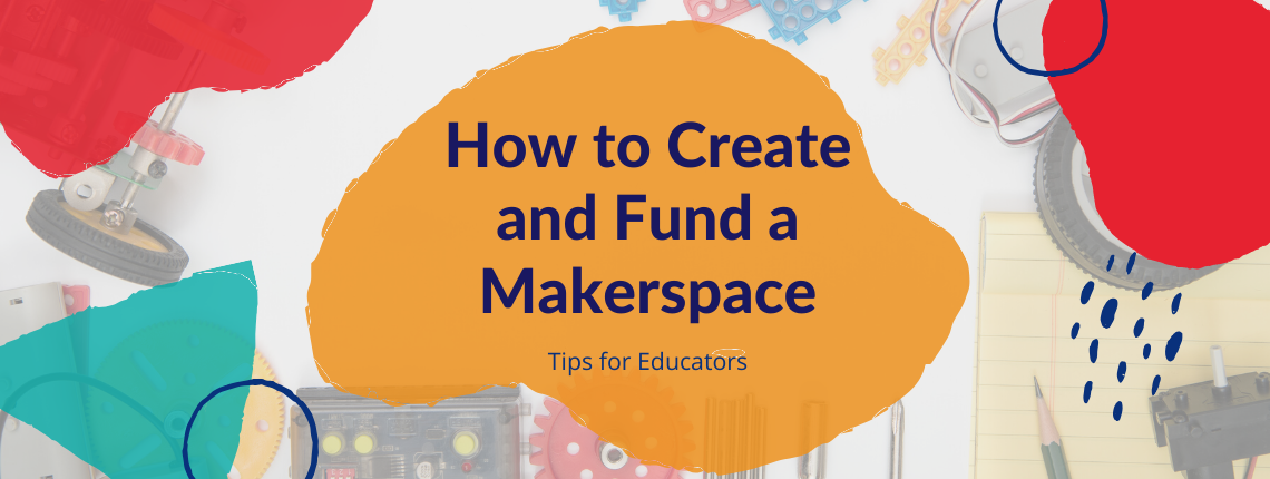 How to create and fund a makerspace