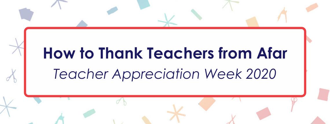 Teacher Appreciation Week Ideas in the Era of COVID-19 ...