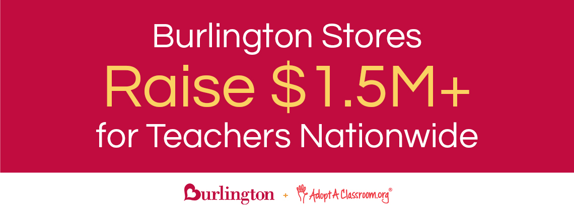 Burlington Stores raise $1.5M+ for teachers nationwide