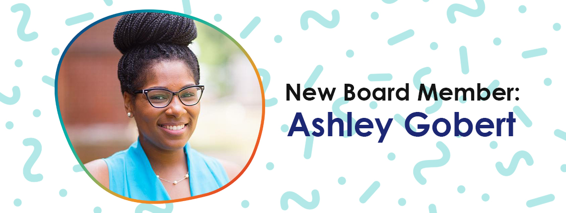 New Board Member: Ashley Gobert