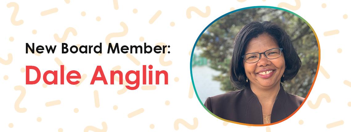 New Board Member: Dale Anglin
